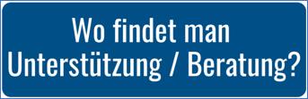 Überschriftenschild: Wo findet man Unterstützung / Beratung